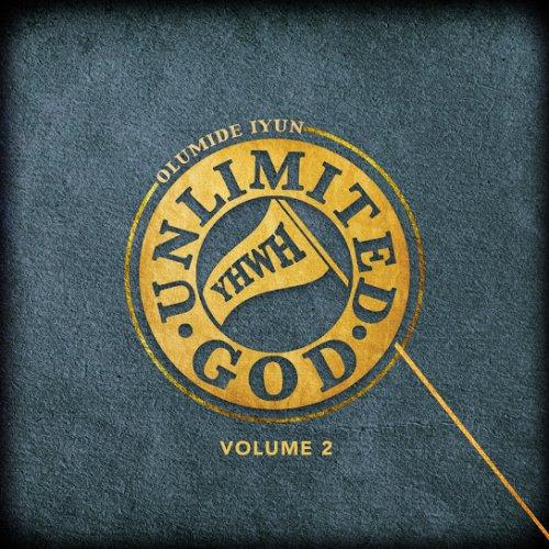 Unlimited God, Vol. 2