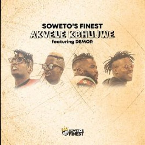 Akvele Kbhujwe (EP) by Soweto's Finest