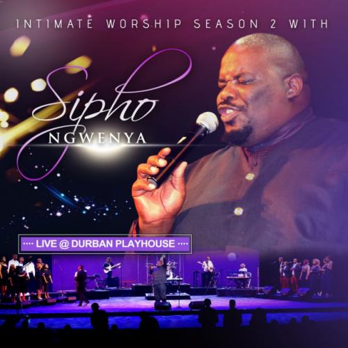 Intimate Worship Season 2 With Sipho Ngwenya