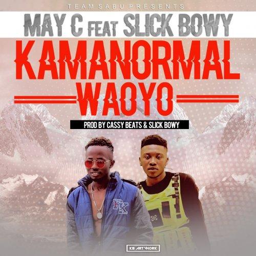 Kama Normal Waoyo (Ft Slick Bowy)