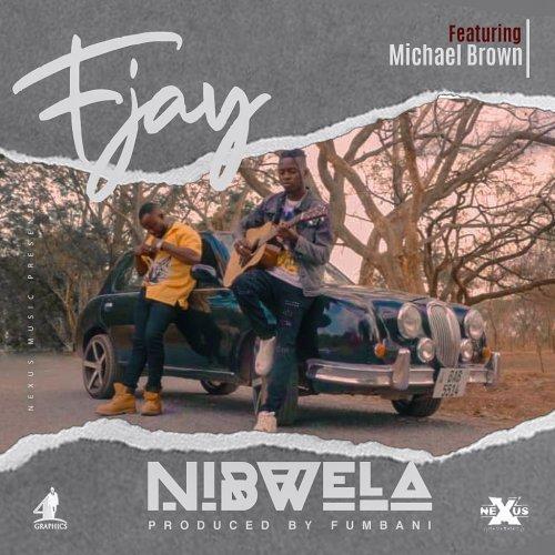 Nibwela (Ft Michael Brown)