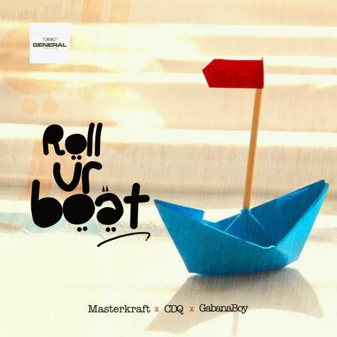Roll Ur Boat (Ft CDQ, Gabanaboy)