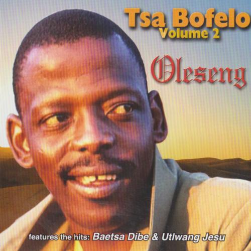 Tsa Bofelo Vol. 2