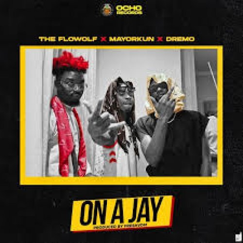 On A Jay (Ft Mayorkun, Dremo)