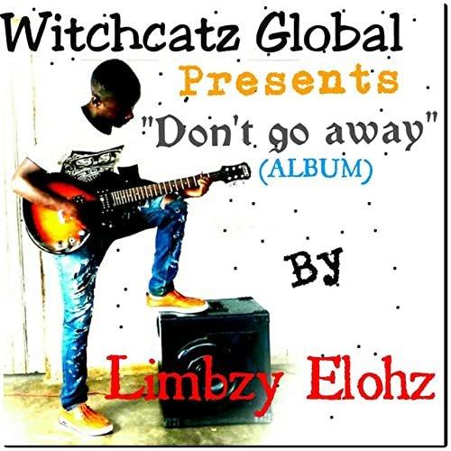 Don't Go Away by Limbzy Elohz