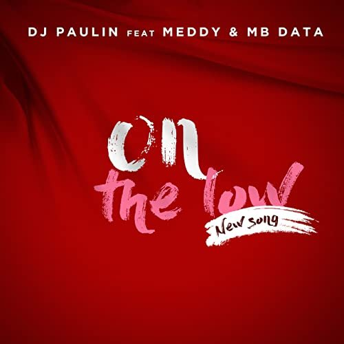 On The Low (Ft Meddy, MB Data)