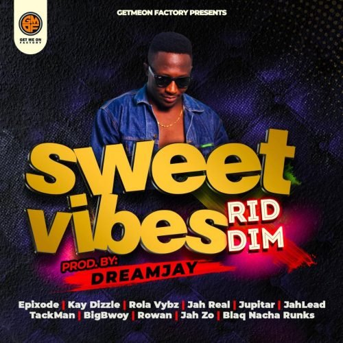 Sweet Vibes Riddim Ep by Dream Jay