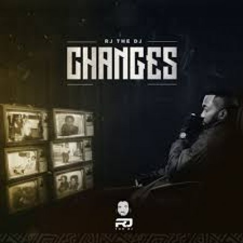 CHANGES by RJ the Dj