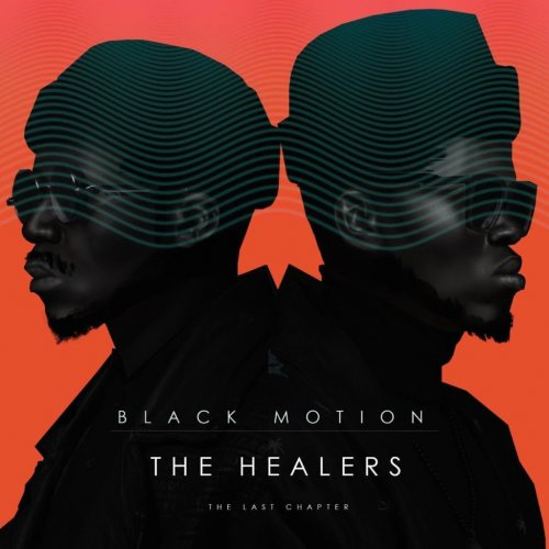 The Healers (The Last Chapter) by Black Motion