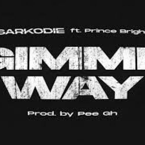 Gimme Way (Ft Prince Bright)
