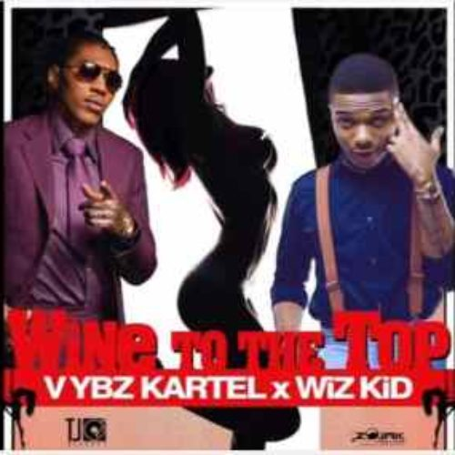 Wine To The Top (Clean) Ft Vybz Kartel